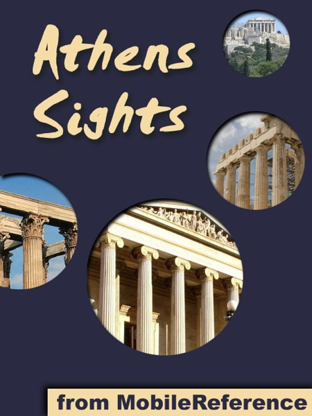 Athens Sights: a travel guide to the top 30 attrac...