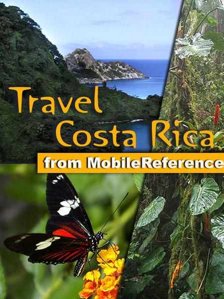 Costa Rica Travel Guide: Includes San José, Cartag...