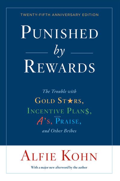 Punished by Rewards: Twenty-fifth Anniversary Edit...