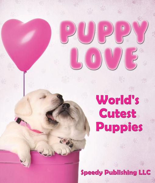 Puppy Love - World's Cutest Puppies
