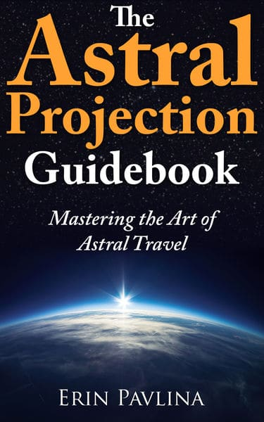 The Astral Projection Guidebook: Mastering the Art...