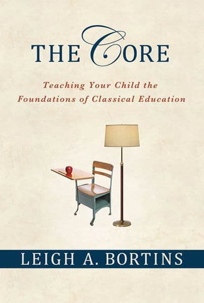 The Core: Teaching Your Child the Foundations of C...
