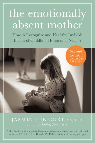 The Emotionally Absent Mother, Updated and Expande...