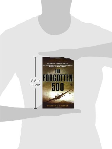 The Forgotten 500: The Untold Story of the Men Who Risked All for the Greatest R...