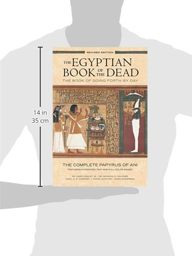 The Egyptian Book of the Dead: The Book of Going Forth by Day – The Complete Pap...