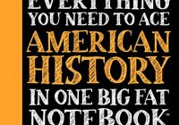 Everything You Need to Ace American History in One Big Fat Notebook: The Complet...