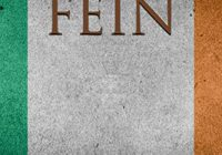 Sinn Féin: The History and Legacy of the Irish Republican Political Party