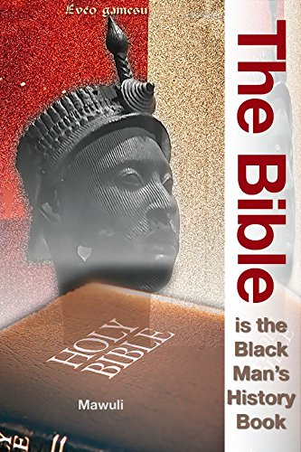 The Bible Is The Black Man's History book