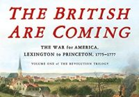The British Are Coming: The War for America, Lexington to Princeton, 1775-1777 (...