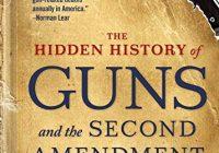 The Hidden History of Guns and the Second Amendment (The Thom Hartmann Hidden Hi...