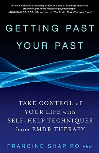 Getting Past Your Past: Take Control of Your Life with Self-Help Techniques from...