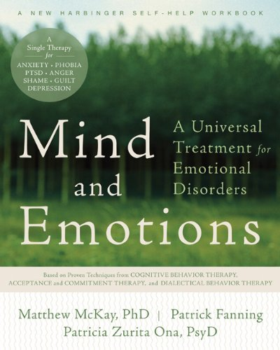 Mind and Emotions: A Universal Treatment for Emotional Disorders (New Harbinger …
