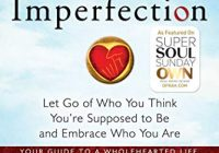 The Gifts of Imperfection: Let Go of Who You Think You're Supposed to Be and Emb...