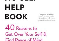The No-Self Help Book: Forty Reasons to Get Over Your Self and Find Peace of Min...