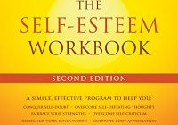 The Self-Esteem Workbook (A New Harbinger Self-Help Workbook)
