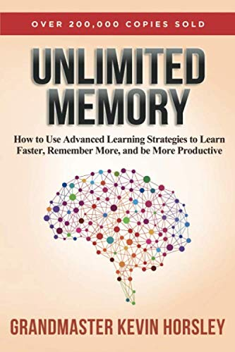 Unlimited Memory: How to Use Advanced Learning Strategies to Learn Faster, Remem...