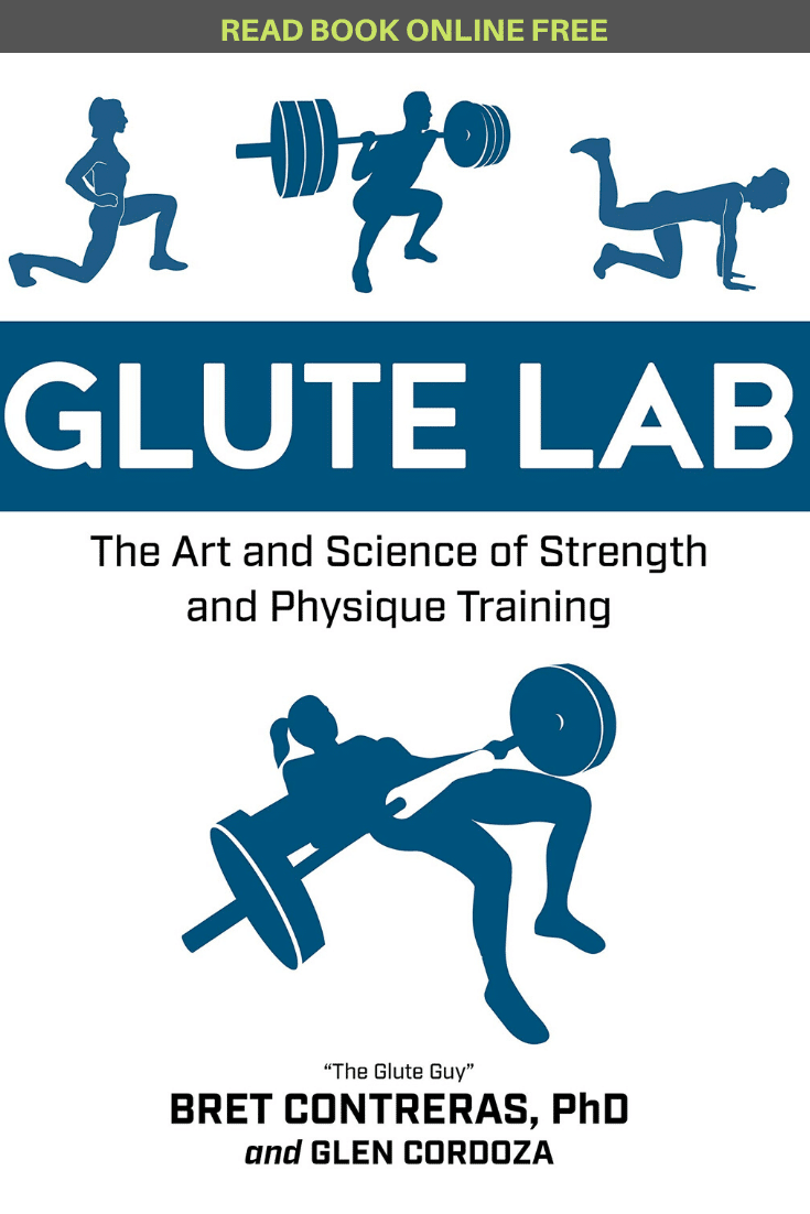 Glute Lab The Art and Science of Strength and Physique Training